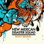 New Mexican Disaster Squad c/o Jade Tree