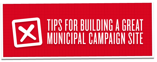 Tips For Building A Great Municipal Campaign Site