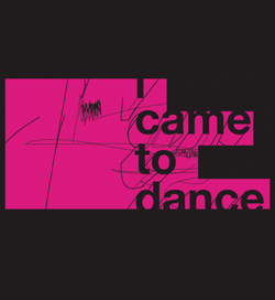 I came to dance -tshirt